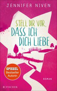 """Cover des Buches """"Stell dir vor, dass ich dich liebe"""" von Jennifer Niven"""