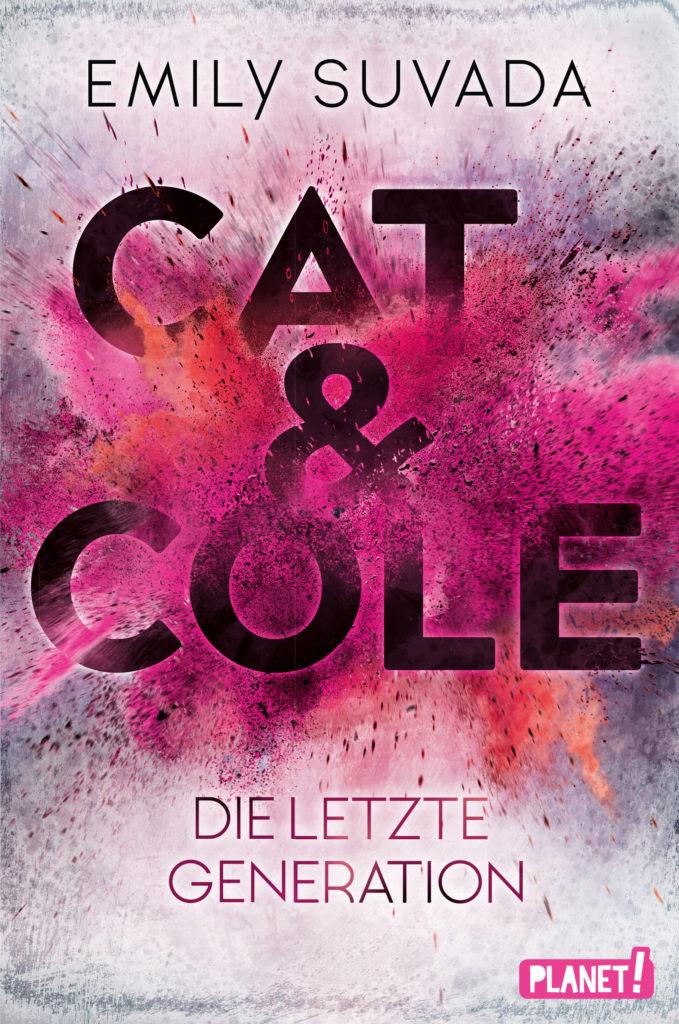 """Cover des Buches """"Cat und Cole - Die letzte Generation"""" von Emily Suvada"""