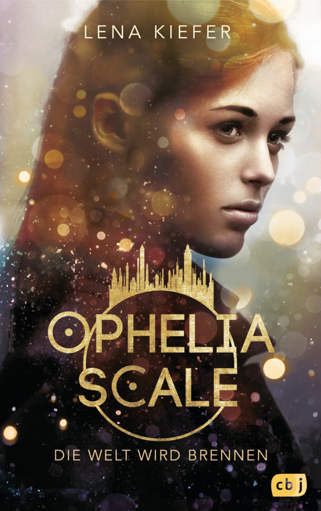 """Cover des Buches """"Ophelia Scale I - Die Welt wird brennen"""" von Lena Kiefer"""